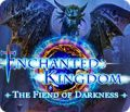 Enchanted Kingdom: The Fiend of Darkness