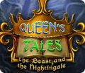 Queen's Tales: The Beast and the Nightingale