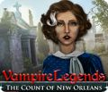 Vampire Legends: The Count of New Orleans